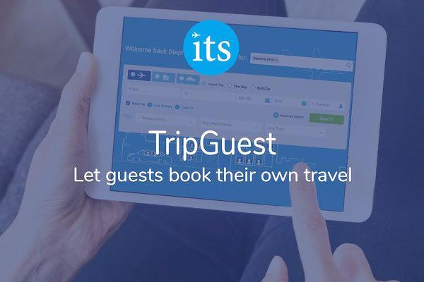 ITS:新产品TripGuest升级差旅预订效率和体验